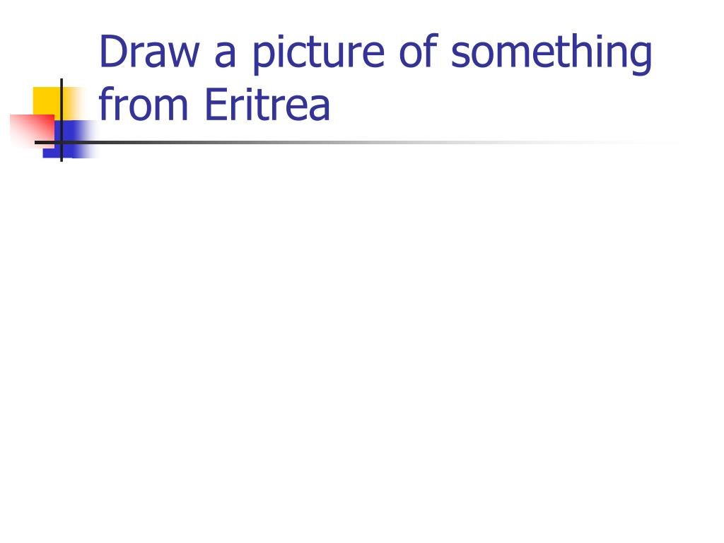 Draw a picture of something from Eritrea