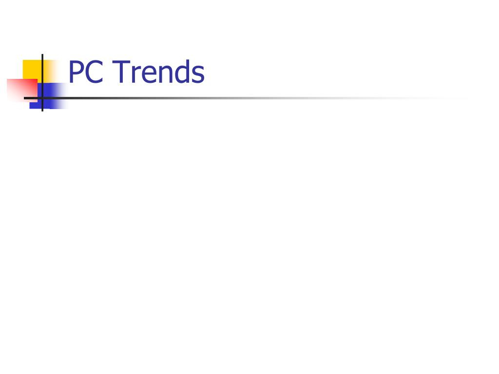 PC Trends