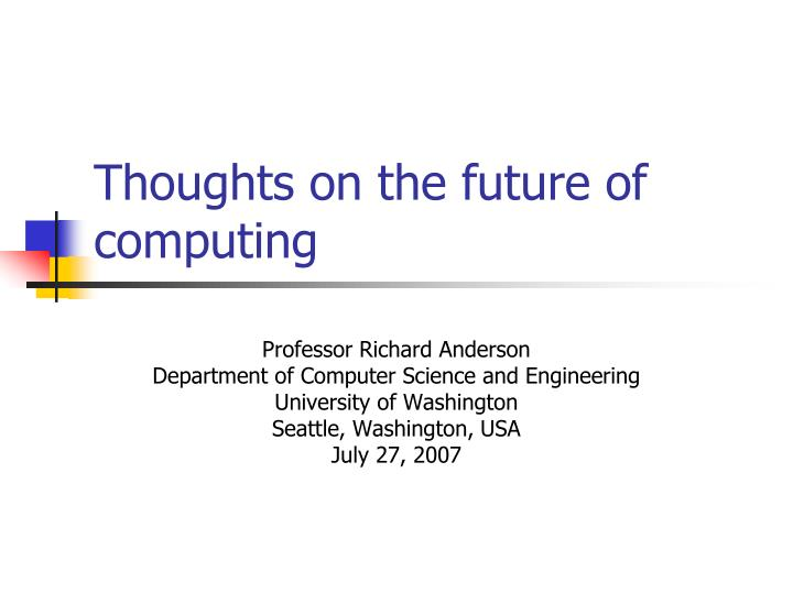 Thoughts on the future of computing