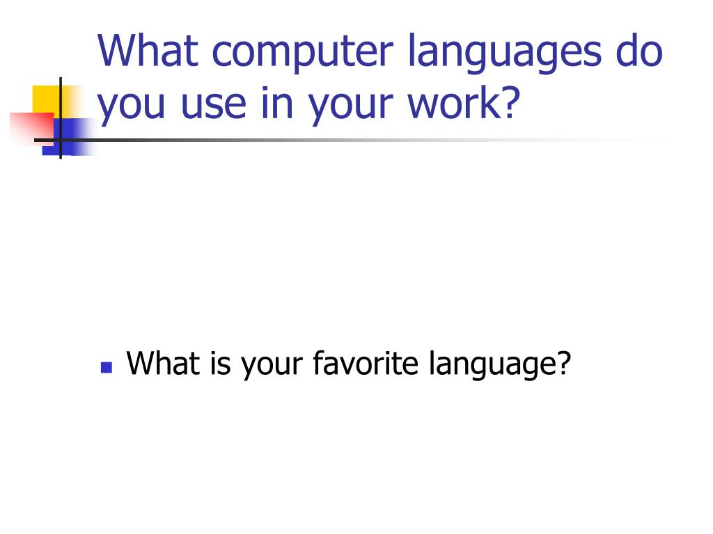 What computer languages do you use in your work?
