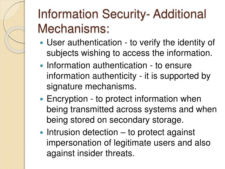 Information Security- Additional Mechanisms: