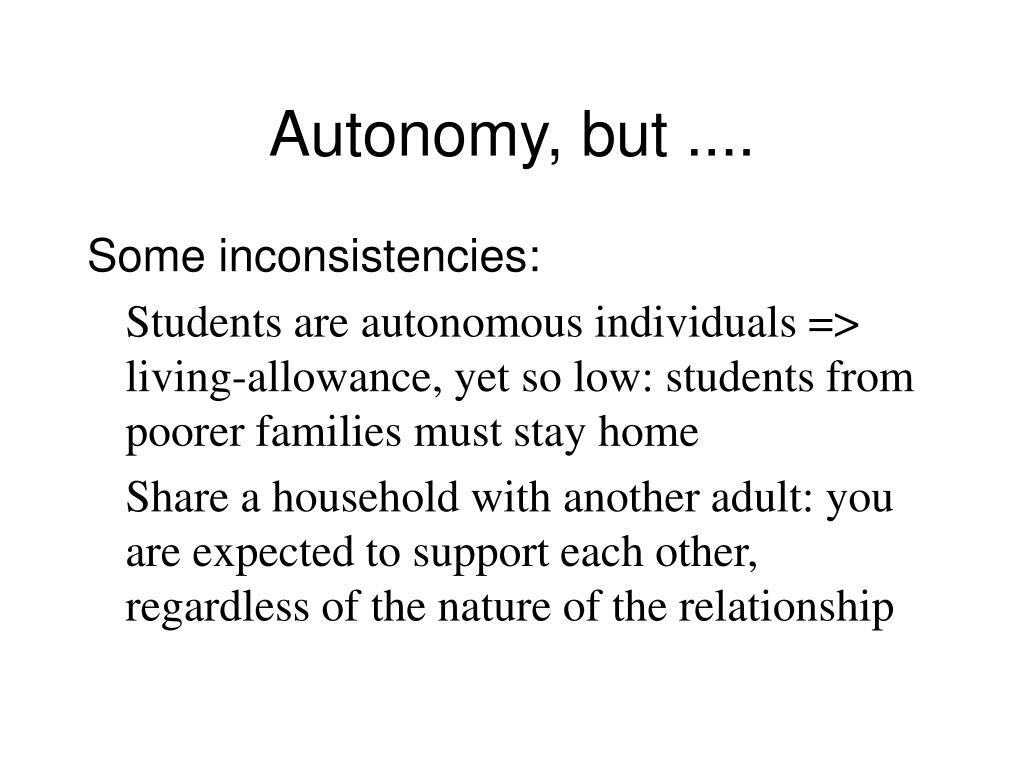 Autonomy, but ....
