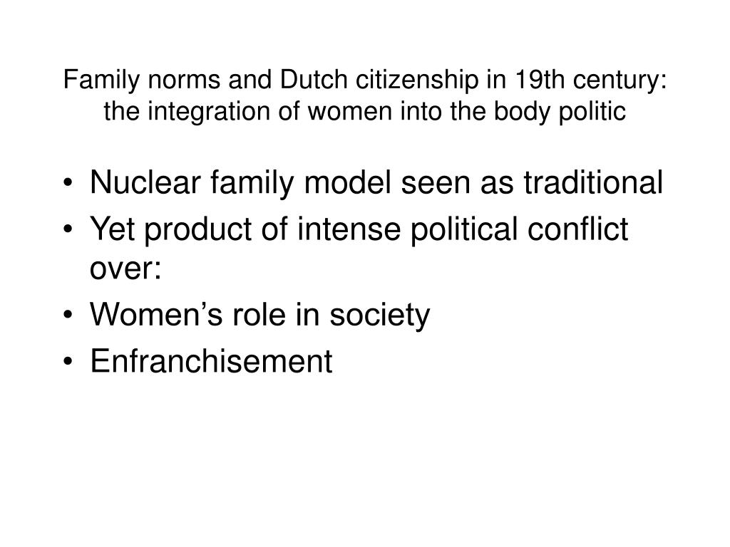 Family norms and Dutch citizenship in 19th century: the integration of women into the body politic