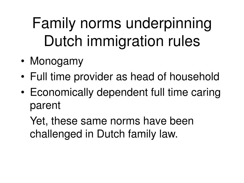Family norms underpinning Dutch immigration rules