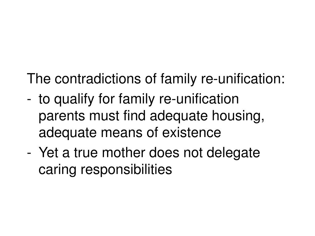 The contradictions of family re-unification: