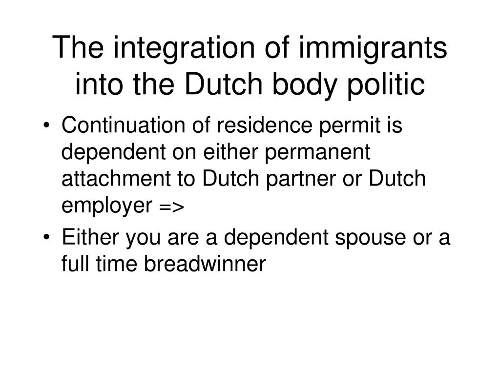 The integration of immigrants into the Dutch body politic