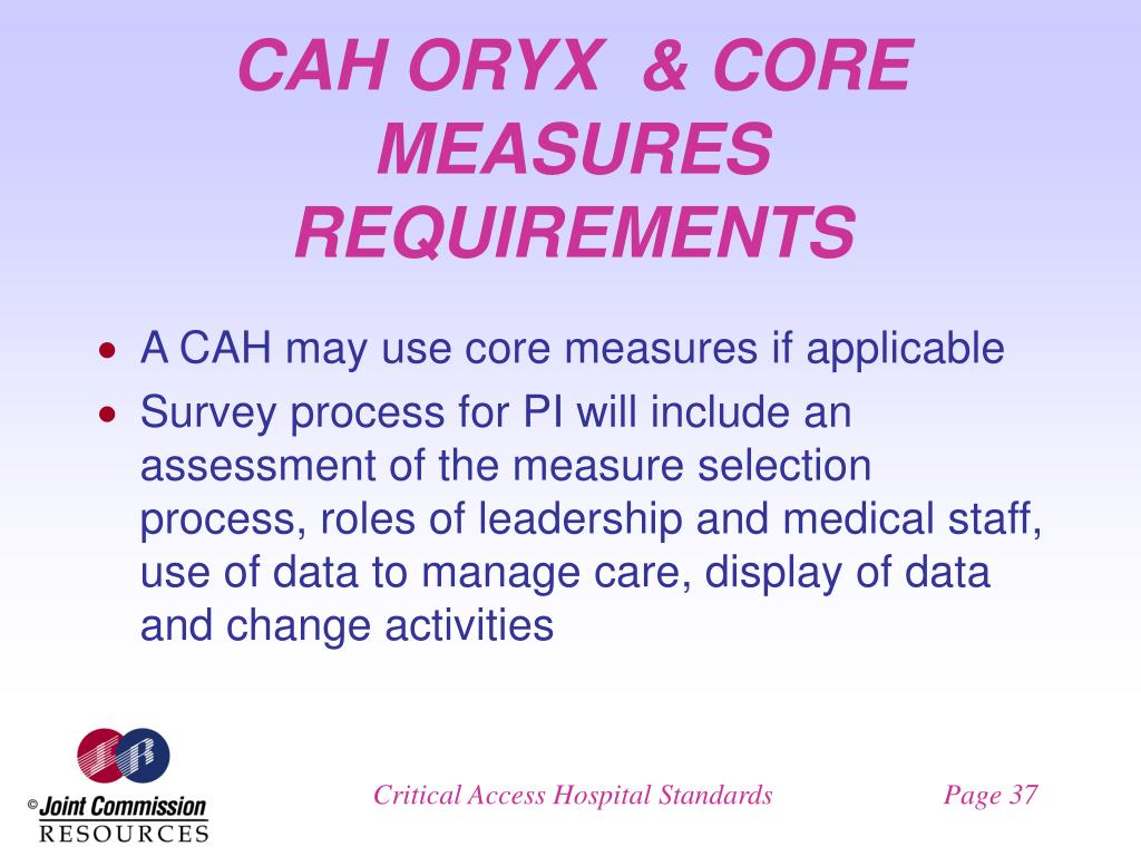 CAH ORYX  & CORE MEASURES REQUIREMENTS
