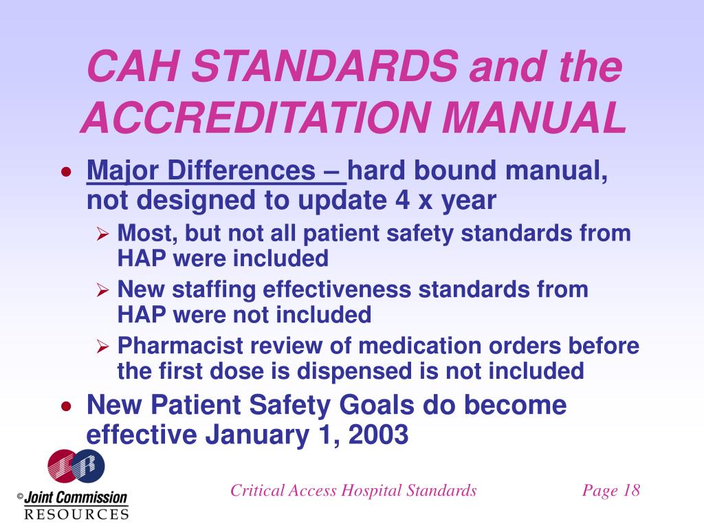 CAH STANDARDS and the ACCREDITATION MANUAL
