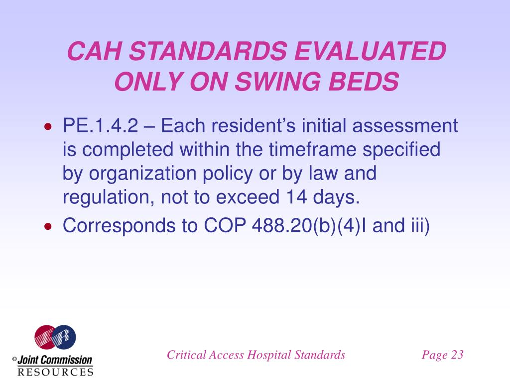 CAH STANDARDS EVALUATED ONLY ON SWING BEDS