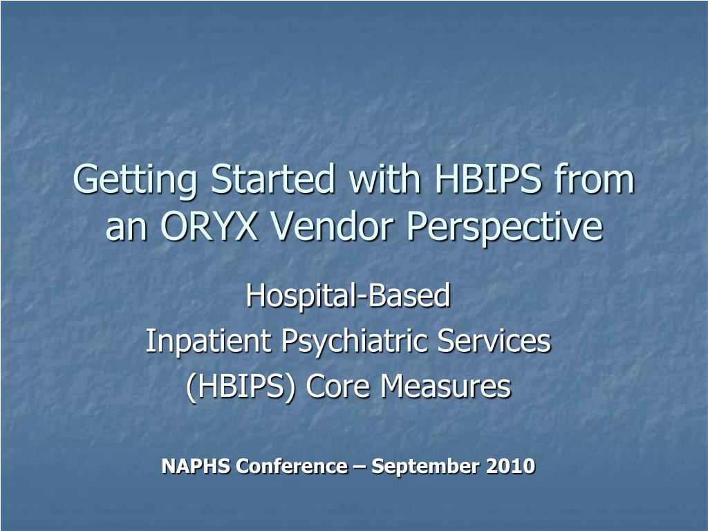 Getting Started with HBIPS from an ORYX Vendor Perspective