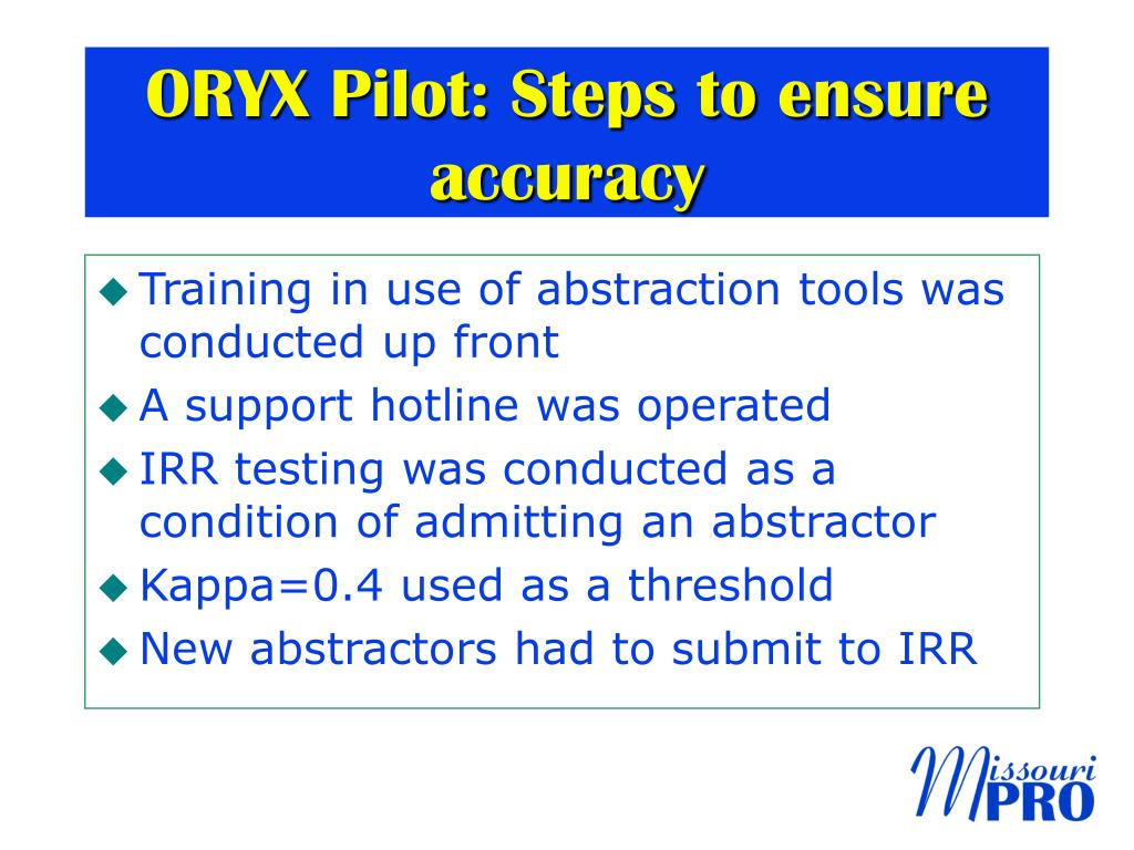 ORYX Pilot: Steps to ensure accuracy