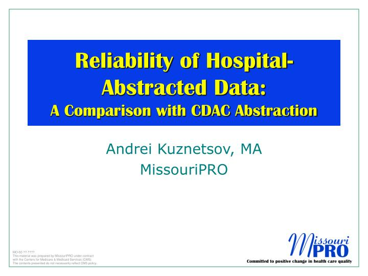 Reliability of hospital abstracted data a comparison with cdac abstraction