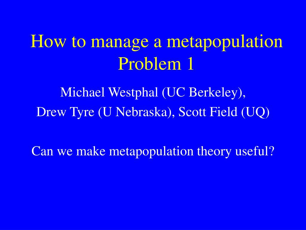How to manage a metapopulation