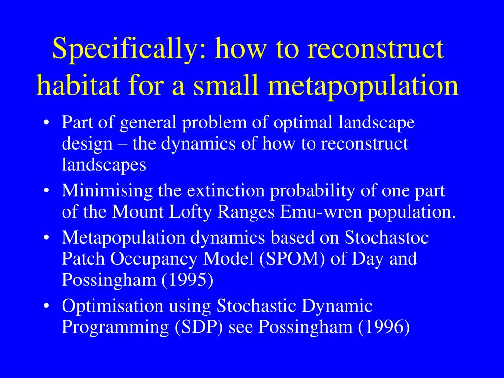 Specifically: how to reconstruct habitat for a small metapopulation