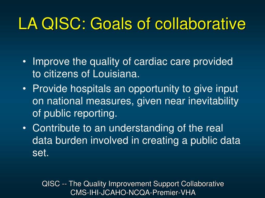 LA QISC: Goals of collaborative