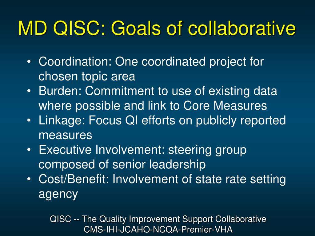 MD QISC: Goals of collaborative