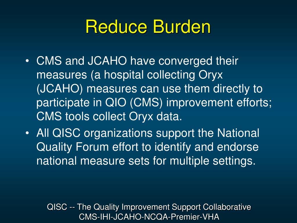 Reduce Burden
