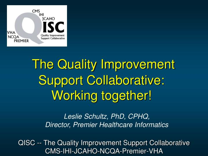 The quality improvement support collaborative working together