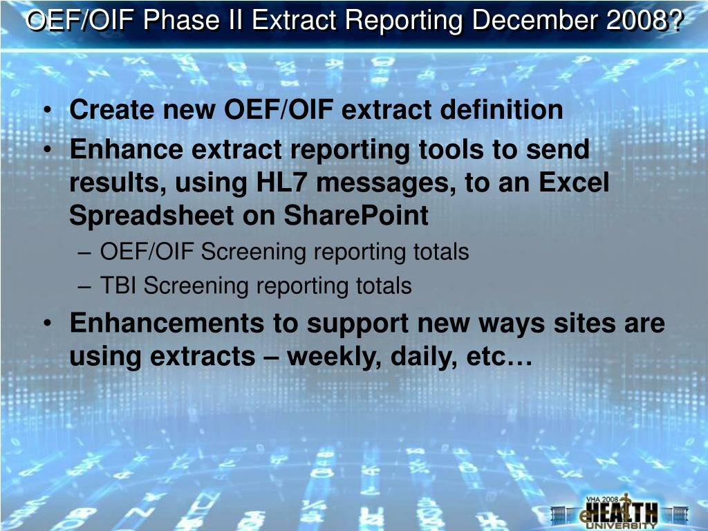OEF/OIF Phase II Extract Reporting December 2008?