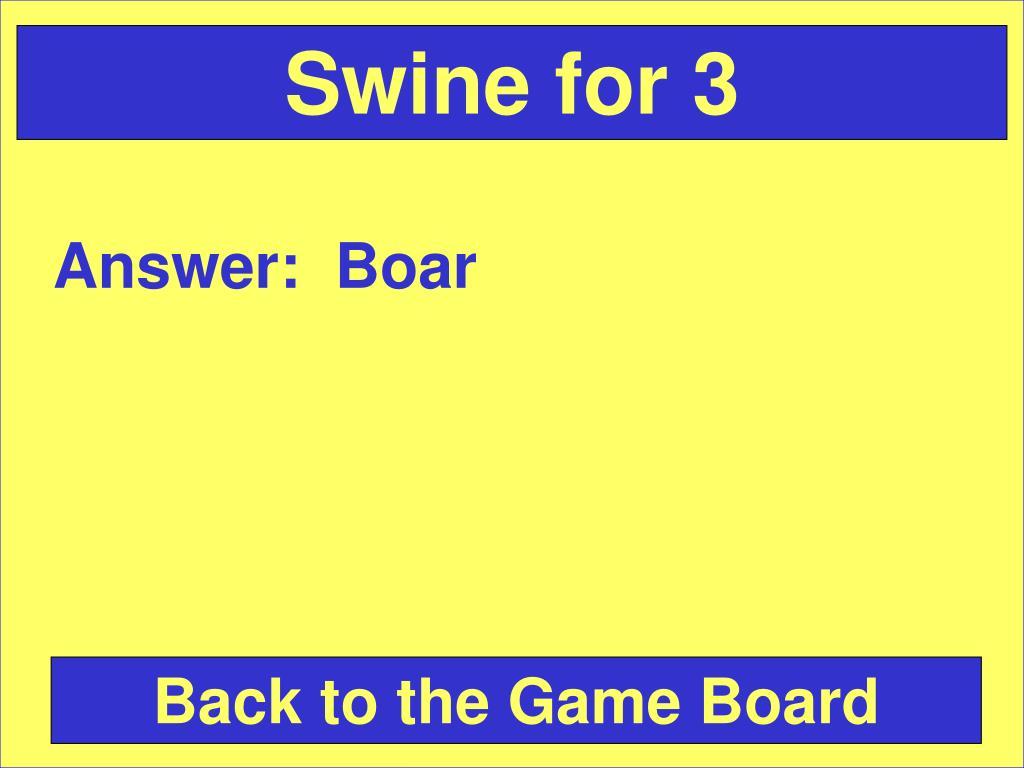 Swine for 3