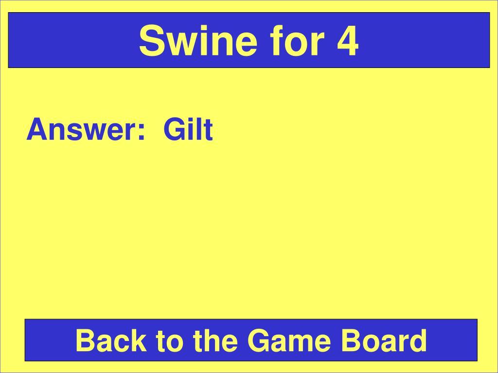Swine for 4