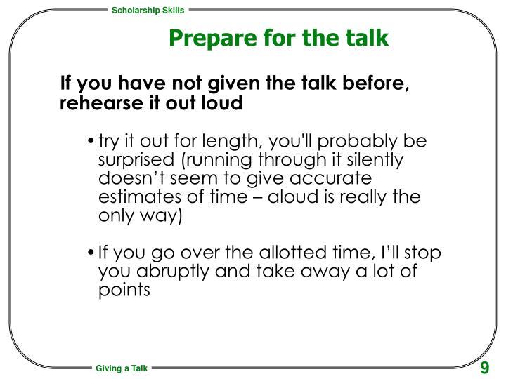 Prepare for the talk