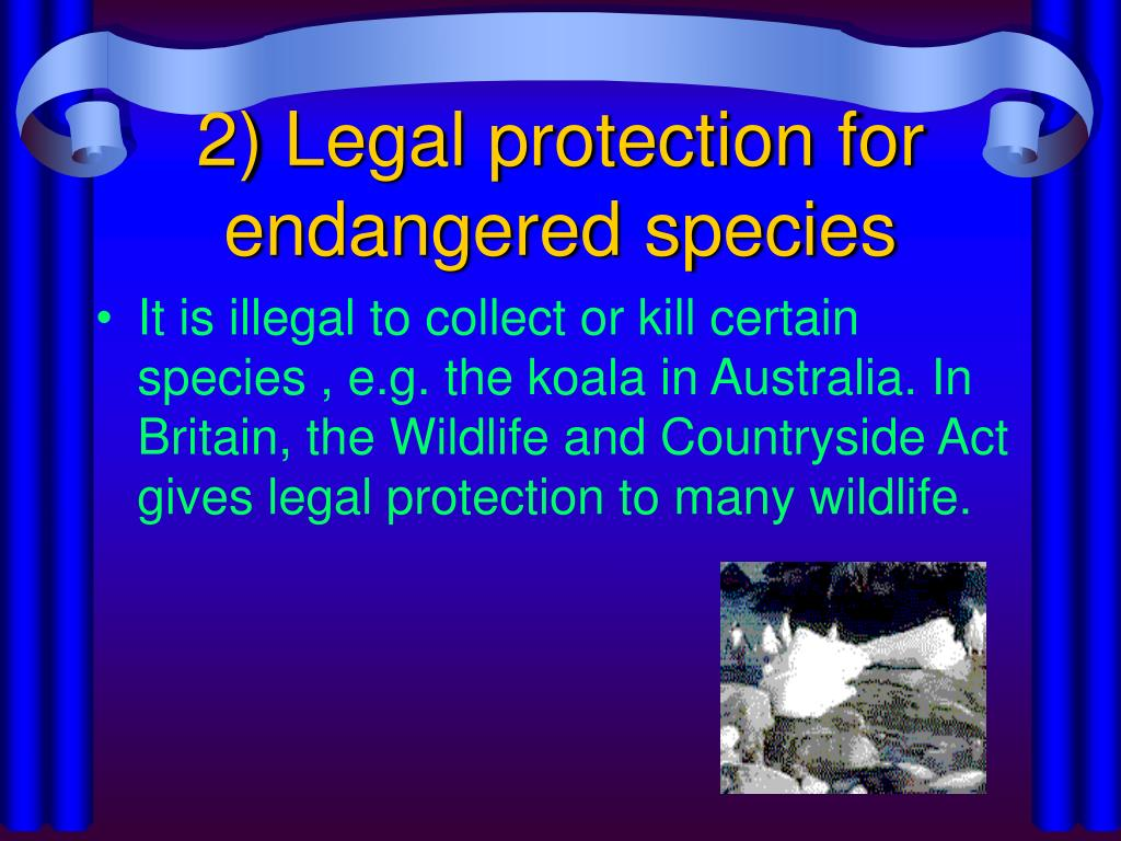 2) Legal protection for endangered species