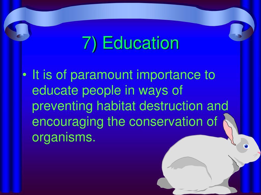 7) Education
