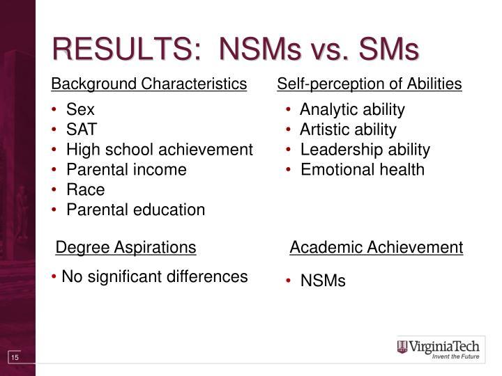 RESULTS:  NSMs vs. SMs