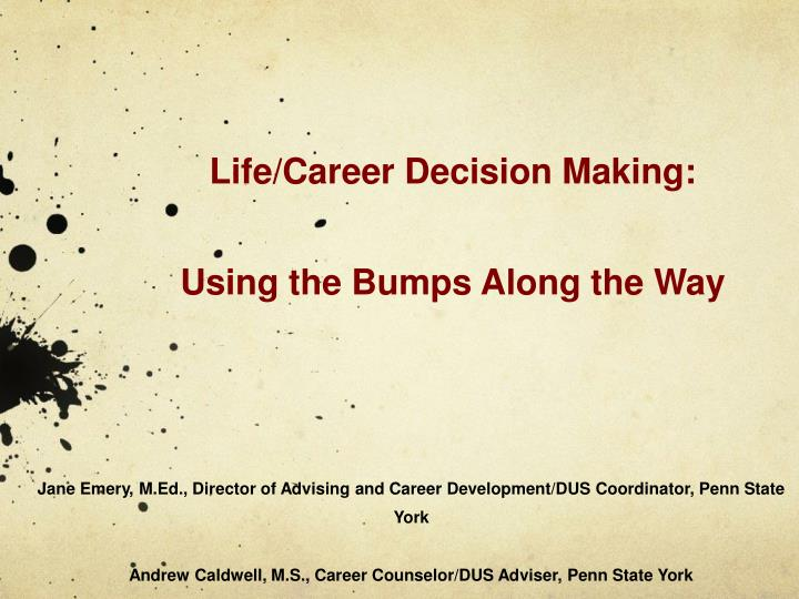 Life career decision making using the bumps along the way