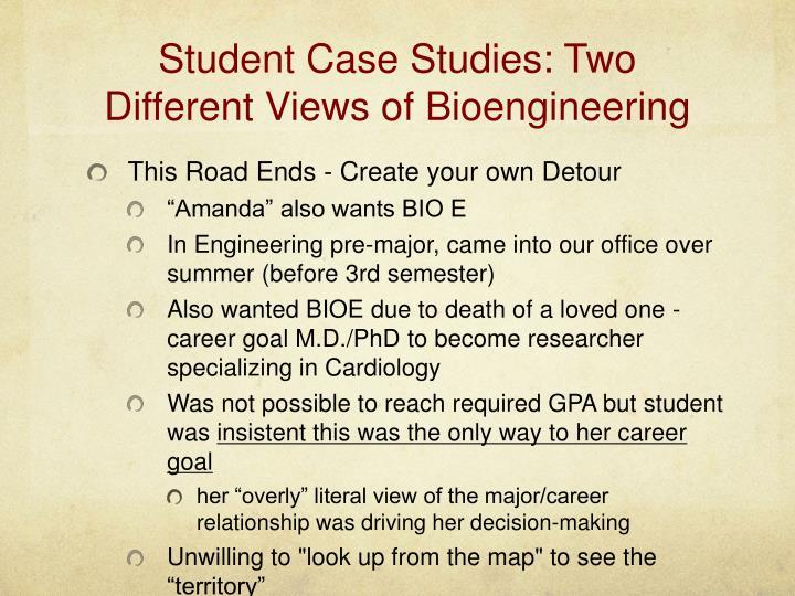 Student Case Studies: Two Different Views of Bioengineering