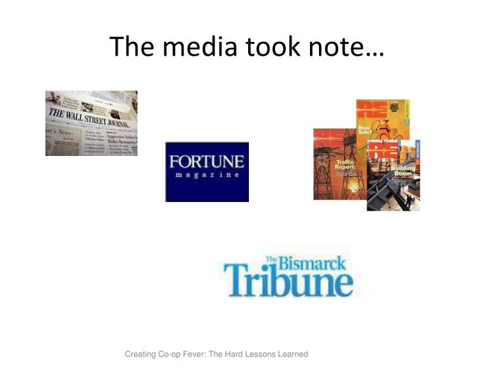 The media took note…