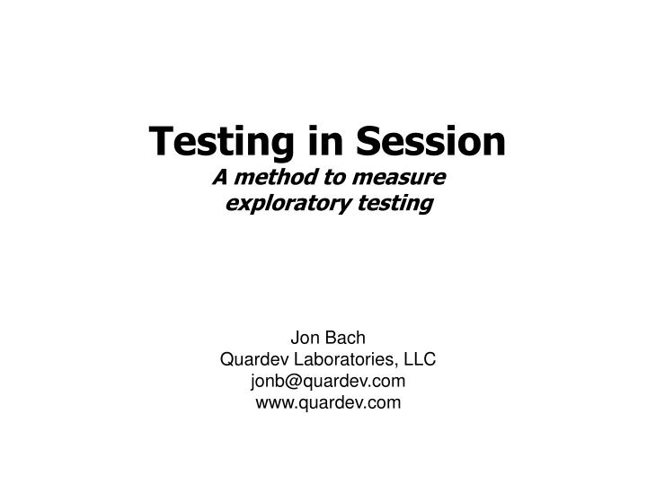Testing in session a method to measure exploratory testing