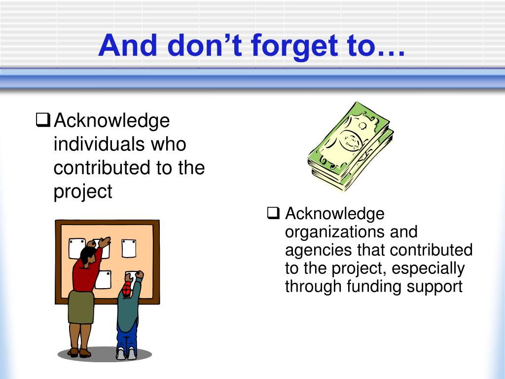Acknowledge individuals who contributed to the project