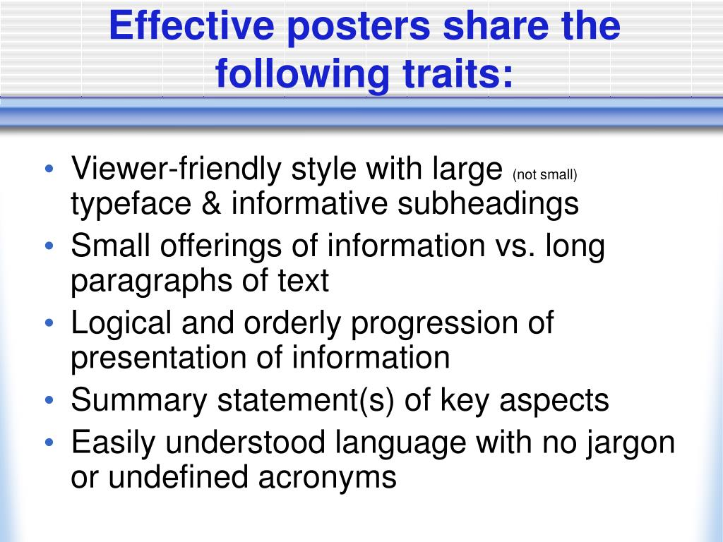 Effective posters share the following traits:
