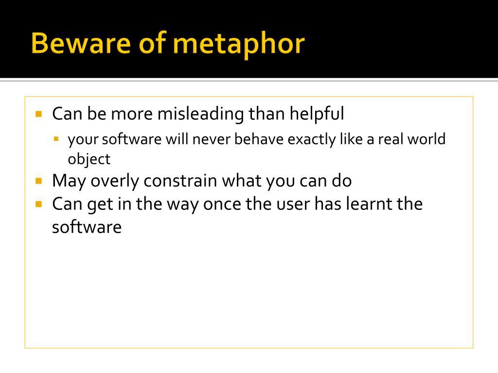 Beware of metaphor