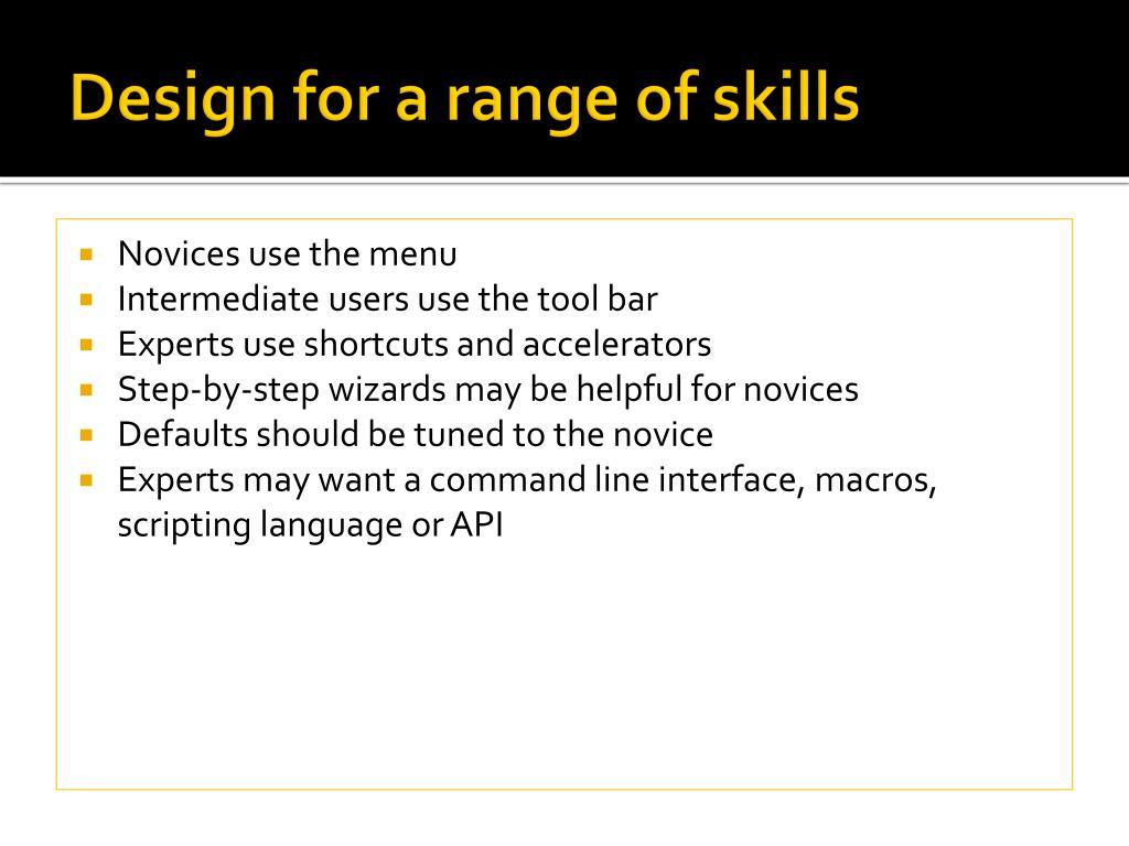 Design for a range of skills