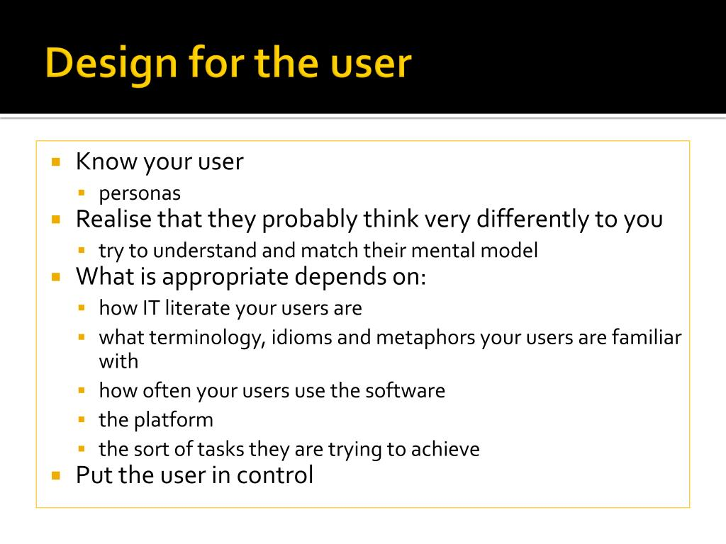 Design for the user