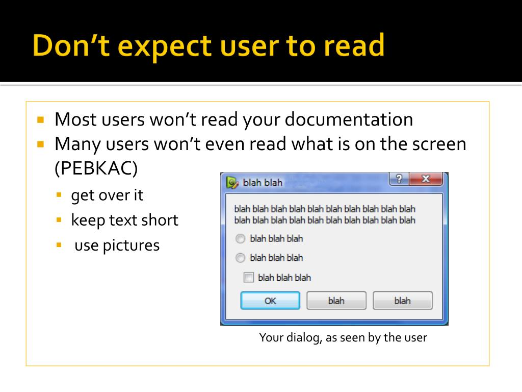 Don't expect user to read
