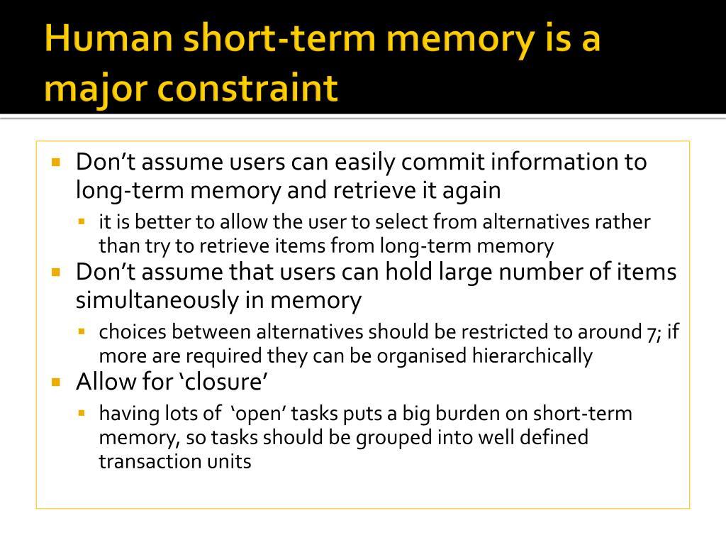 Human short-term memory is a major constraint