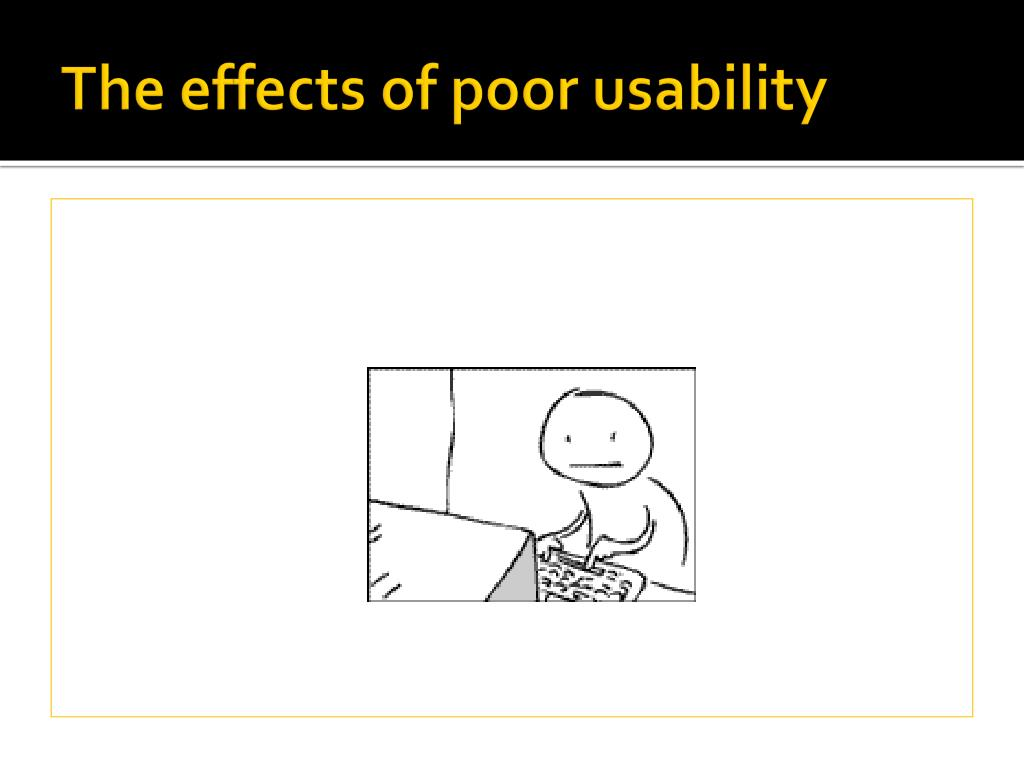 The effects of poor usability