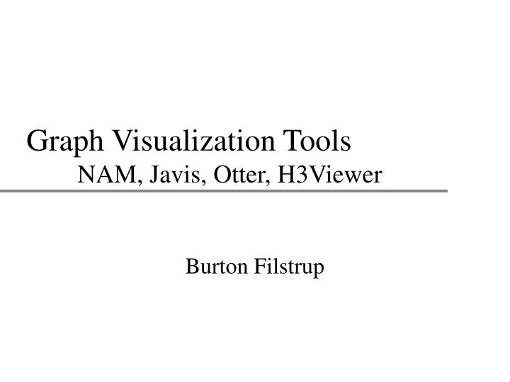 Graph visualization tools nam javis otter h3viewer
