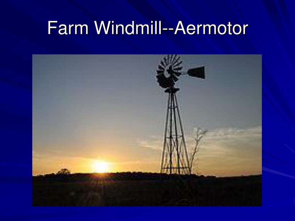 Farm Windmill--