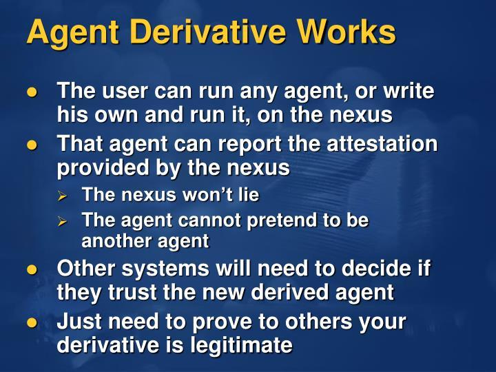 Agent Derivative Works