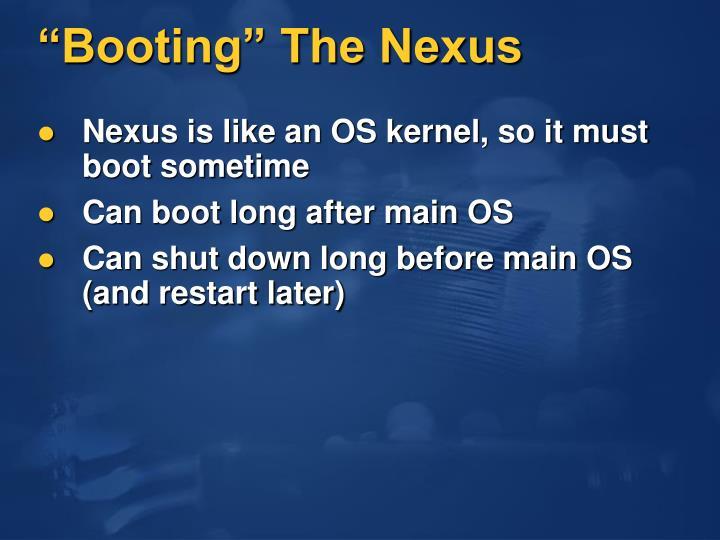 """Booting"" The Nexus"