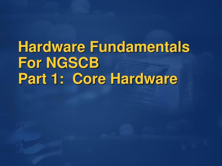 Hardware Fundamentals For NGSCB