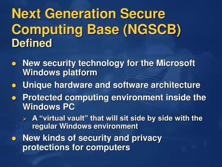 Next Generation Secure Computing Base (NGSCB)