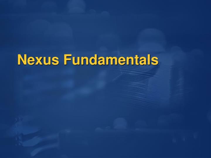 Nexus Fundamentals