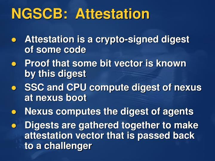 NGSCB:  Attestation
