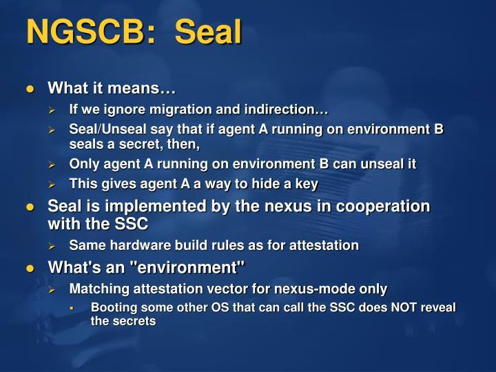 NGSCB:  Seal